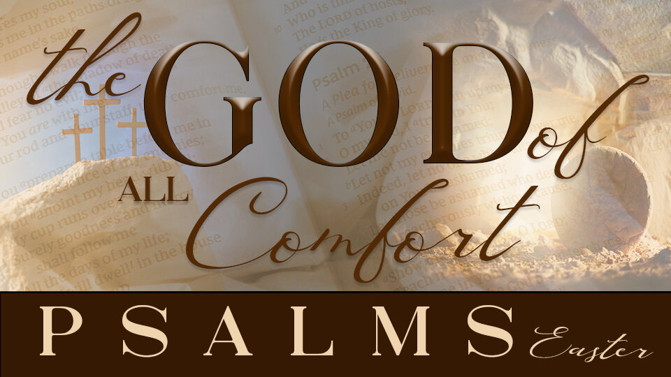 the god of all comfort psalms easter 960x540