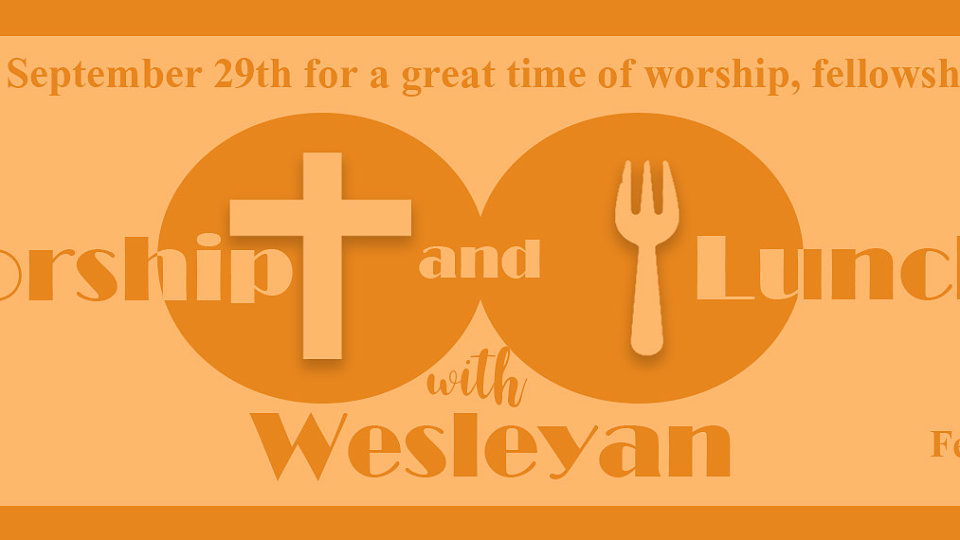 worship and lunch with wesleyan 1658 x 570